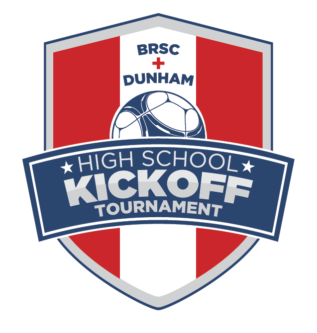 BRSC + DUNHAM HIGH SCHOOL KICKOFF TOURNAMENT