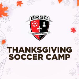 BRSC Thanksgiving Soccer Camp